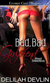 Red Stilettos: Bad, Bad Girlfriend by Delilah Devlin