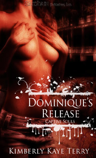 Captive Souls: Dominique's Release by Kimberly Kaye Terry
