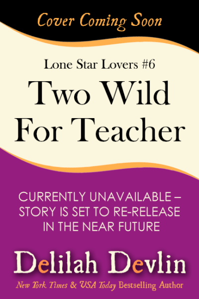 Two Wild for Teacher (Coming Soon)