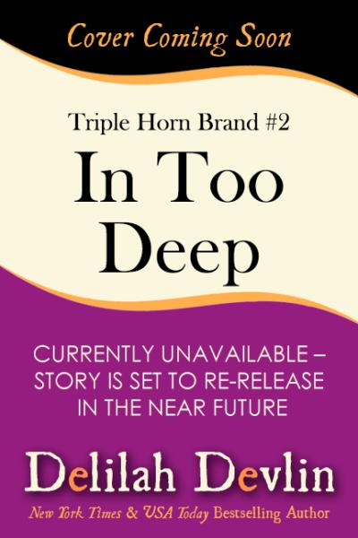 In Too Deep (Coming Soon)
