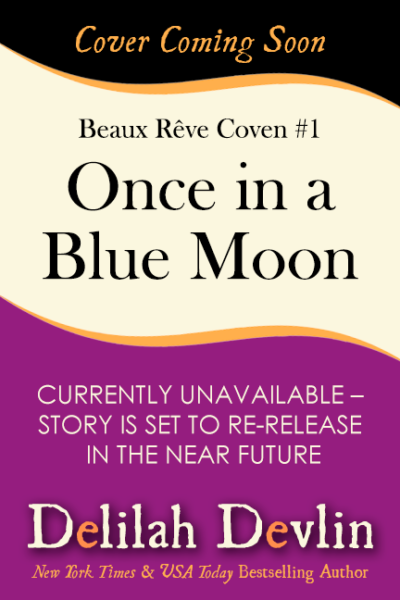 Once in a Blue Moon (Coming Soon)