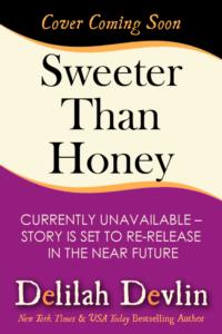 Sweeter Than Honey (Coming Soon)