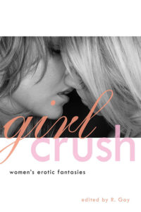 Girl Crush: Women's Erotic Fantasies
